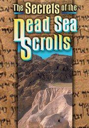 The Secrets of the Dead Sea Scrolls