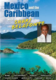 Mexico and the Caribbean With Shari Belafonte