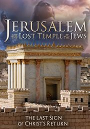 Jerusalem and the Lost Temple of the Jews