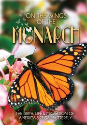 On the Wings of the Monarch / Libby Graham