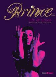 Prince : life & times cover image