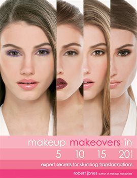 Cover image for Makeup Makeovers in 5, 10, 15, and 20 Minutes