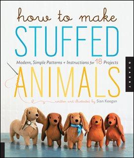 How to Make Stuffed Animals