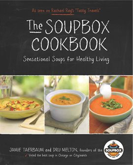 The Soupbox Cookbook: Sensational Soups for Healthy Living by Dru Melton and Jamie Taerbaum