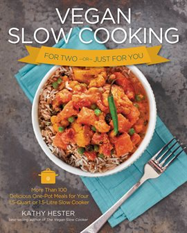 Cover image for Vegan Slow Cooking for Two or Just for You