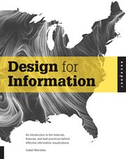 Design for information: an introduction to the histories, theories, and best practices behind effective information visualizations cover image