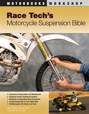 Race Tech's Motorcycle Suspension Bible