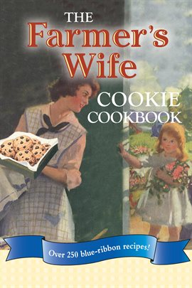 The Farmer's Wife Cookie Cookbook