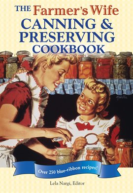 Cover image for The Farmer's Wife Canning and Preserving Cookbook
