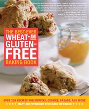 The best-ever wheat- and gluten-free baking book: over 200 recipes for muffins, cookies, breads, and more cover image