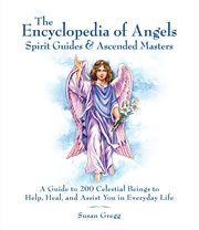 The Encyclopedia of Angels, Spirit Guides & Ascended Masters