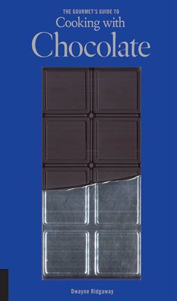 The Gourmet's Guide to Cooking with Chocolate