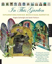 In this garden: explorations in mixed-media visual narrative cover image