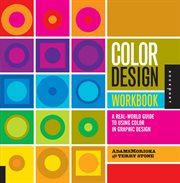 Color design workbook : a real-world guide to using color in graphic design cover image