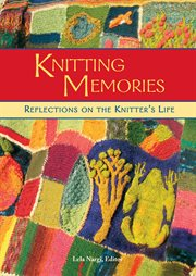 Knitting memories : reflections on the knitter's life cover image
