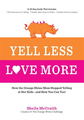 Cover image for Yell Less, Love More
