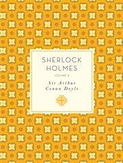 Sir Arthur Conan Doyle's Sherlock Holmes. Volume 4 cover image