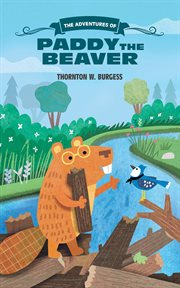 The adventures of Paddy the Beaver cover image