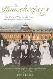 The housekeeper's tale: the women who really ran the English country house cover image