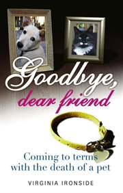 Goodbye dear friend: coming to terms with the death of a pet cover image