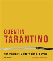 Quentin Tarantino : the iconic filmmaker and his work cover image