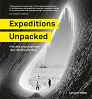 Expeditions unpacked : what the great explorers took into the unknown cover image