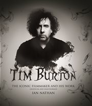 Tim Burton : the iconic filmmaker and his work cover image