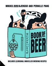 Mikkeller. Includes 25 Original Mikkeller Brewing Recipes cover image