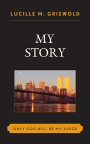 My Story : Only God Will be my Judge cover image