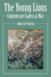 The young lions : Confederate cadets at war cover image