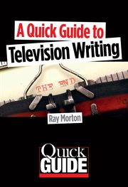 A quick guide to television writing cover image