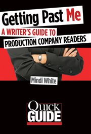 Getting past me. A Writer's Guide to Production Company Readers cover image