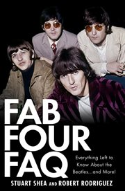 Fab Four FAQ : everything left to know about the Beatles-- and more! cover image