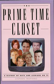 The prime time closet : a history of gays and lesbians on TV cover image