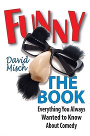 Funny the book : everything you always wanted to know about comedy cover image