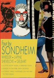 Four by Sondheim : A funny thing happened on the way to the forum, A little night music, Sweeney Todd and Sunday in the park with George cover image