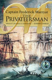 The privateersman : adventures, by sea and land, in civil and savage life, one hundred years ago cover image
