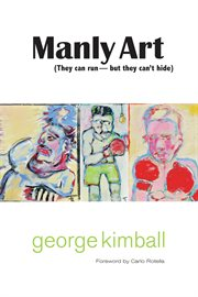 Manly art : dispatches from ringside cover image