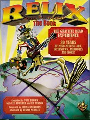 Relix, the book : the Grateful Dead experience cover image