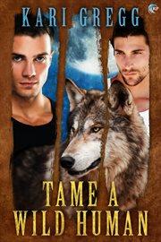 Tame A Wild Human