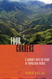 Four corners : a journey into the heart of Papua New Guinea cover image