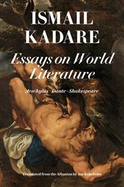 Essays on world literature : Aeschylus, Dante, Shakespeare cover image