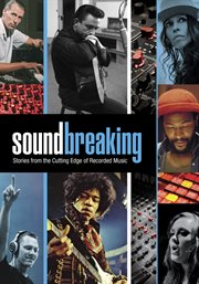 Soundbreaking : stories from the cutting edge of recorded music. Season 1 cover image