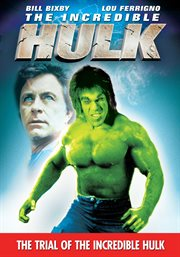 The Incredible Hulk returns ; : The trial of the Incredible Hulk cover image