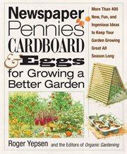 Newspaper, Pennies, Cardboard & Eggs For Growing A Better Garden