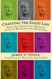 Creating the Good Life