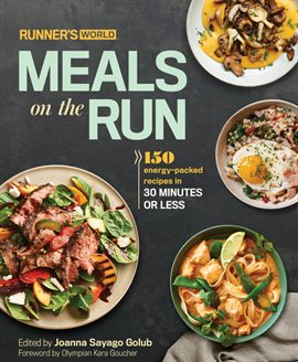 Runner's World Meals on the Run 150 Energy-Packed Recipes in 30 Minutes or Less by Joanna Sayago Golub
