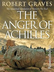 The anger of Achilles Homer's Iliad cover image