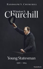 Winston S. Churchill: Young Statesman, 1901--1914 (Volume II)