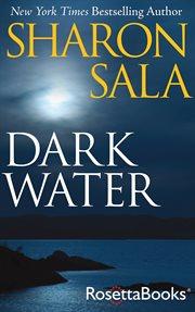 Dark Water / Sharon Sala